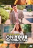 On Your Wedding Day (Korean Movie)